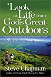 A Look at Life from God's Great Outdoors: Introducing Your Kids to the Awesome Creator