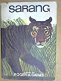 Sarang: The Story of a Bengal Tiger and of Two Children in Search of a Miracle: A Novel (0316128325) by Caras, Roger A.