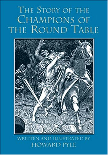 The Story of the Champions of the Round Table (Dover Children's Classics), Howard Pyle