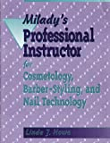 Miladys Professional Instructor for Cosmetology, Barber-Styling and Nail Technology