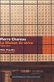 echange, troc Olivier Cinqualbre - Pierre Chareau : La Maison de verre, 1928-1933