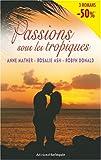 echange, troc Rosalie Ash - L'été de l'amour + Passion aux Bermudes + Un parfum des mers du Sud