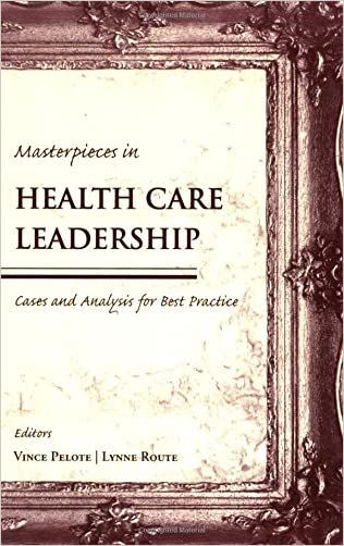 Masterpieces in Health Care Leadership: Cases and Analysis for Best Practices