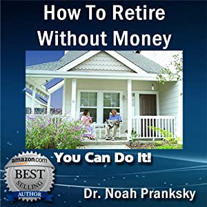 Advice & How To - How to Retire Without Money Audiobook