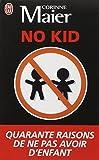 img - for No Kid: Quarante Raisons De NE Pas Avoir D'Enfants (French Edition) book / textbook / text book