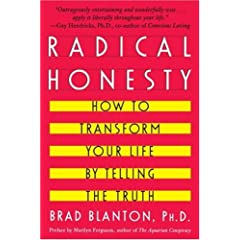 Radical Honesty.