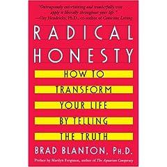 Radical Honesty.
