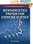 Bioenergetics Primer for Exercise Sci...