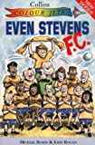 Even Stevens FC (Colour Jets) (0006750842) by Rosen, Michael