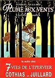 echange, troc Patrick Cothias, André Juillard - Plume aux vents, tome 1 : La Folle et l'Assassin