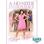 A Ho Needs 2 Stay in a Ho's Place | Tonja Ayers