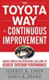 img - for The Toyota Way to Continuous Improvement: Linking Strategy and Operational Excellence to Achieve Superior Performance book / textbook / text book