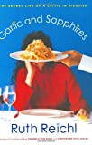 Garlic and Sapphires: The Secret Life of a Critic in Disguise (1594200319) by Reichl, Ruth