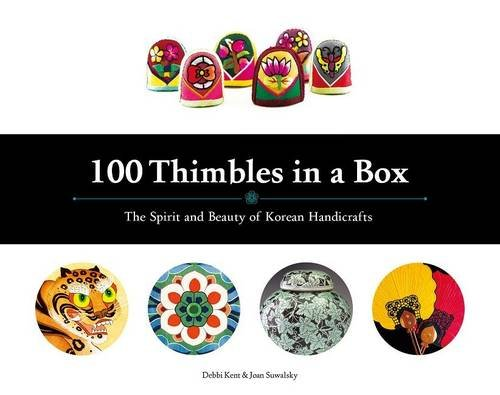 Download 100 Thimbles in a Box: The Spirit and Beauty of Korean Handicrafts (Seoul Selection Guides)