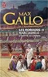 echange, troc Max Gallo - Les Romains, Tome 4 : Marc Aurèle : Le martyre des chrétiens