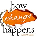 How Change Happens Audiobook by Duncan Green Narrated by Christopher Preece