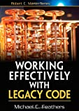 Working Effectively With Legacy Code (0131177052) by Feathers, Michael