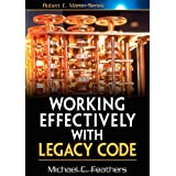 "Working Effectively with Legacy Code (Robert C. Martin)von ""Michael Feathers"""