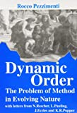 Dynamic Order: The Problem of Method in Evolving Nature : With Letters from N. Rescher, L. Pauling, J. Eccles, and K.R. Popper (Millennium (Series), 6.) (0852444907) by Pezzimenti, Rocco