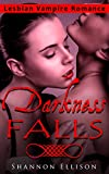 Lesbian Vampire Romance: Darkness Falls (LGBT Forbidden FF Vampire Taboo Romance) (Young Adult First Time Shifter Short Stories)
