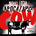 Apocalypse Cow (       UNABRIDGED) by Michael Logan Narrated by Steve Worsley