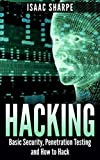 Hacking: Basic Security, Penetration Testing and How to Hack (hacking, how to hack, penetration testing, basic security, a...