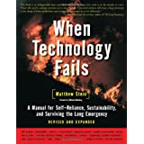 When Technology Fails:A Manual for Self-Reliance & Planetary Survivalby Mat Stein