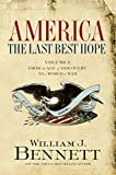 America: The Last Best Hope (Volume I): From the Age of Discovery to a World at War