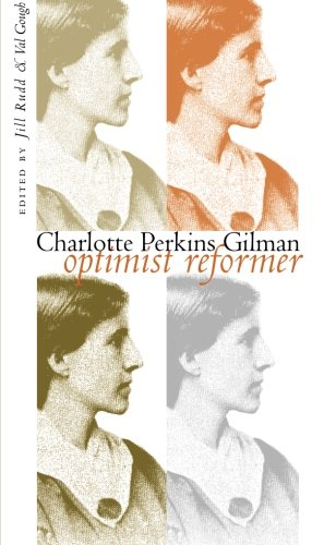Charlotte Perkins Gilman: Optimist Reformer