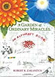img - for A Garden Of Ordinary Miracles: An Alphabet Book book / textbook / text book
