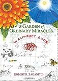 img - for A Garden Of Ordinary Miracles: An Alphabet Book book / textbook / text book