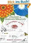 A Garden Of Ordinary Miracles: An Alp...