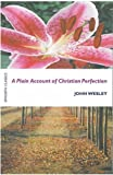 A Plain Account of Christian Perfection (Epworth Classics) (0716206307) by John Wesley