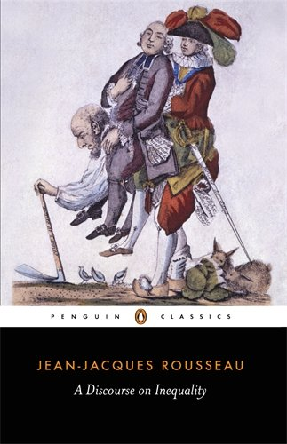Jean-Jacques Rousseau - Discourse on Inequality
