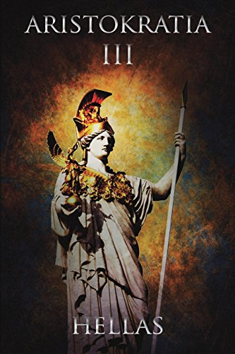 Aristokratia III: Hellas