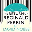 The Return of Reginald Perrin: Reginald Perrin Series, Book 2 Audiobook by David Nobbs Narrated by David Nobbs
