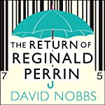 The Return of Reginald Perrin: Reginald Perrin Series, Book 2 | David Nobbs