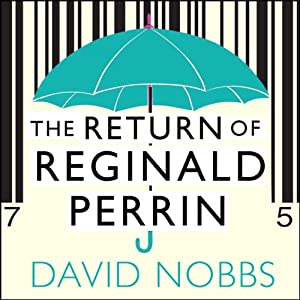 The Return of Reginald Perrin: Reginald Perrin Series, Book 2 | [David Nobbs]