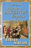 Edward Marston Murder on the Brighton Express (Railway Detective 5)