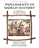 Documents in World History, Volume II: The Modern Centuries (from 1500 to the present) (3rd Edition) (0321100549) by Stearns, Peter N.