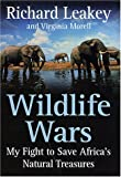 img - for Wildlife Wars: My Fight to Save Africa's Natural Treasures book / textbook / text book
