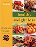 Healthy Weight Loss: Eating for Health Series (0754811255) by Sheasby, Anne