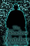 The Shadow Watcher  Amazon.Com Rank: N/A  Click here to learn more or buy it now!