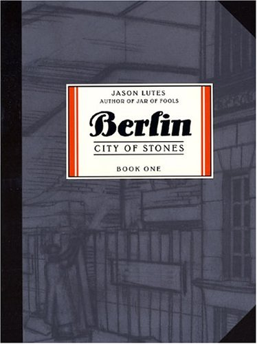 Berlin: City of Stones: Book One (Part 1)