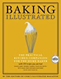 Cook's Illustrated Magazine Baking Illustrated: The Ultimate Resource for the Modern Baker With More Than 350 Recipes (Best Recipe)