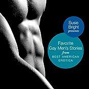 My Favorite Gay Men's Stories from Best American Erotica   [Susie Bright (editor), John Preston, Samuel Delaney, Steven Saylor, Aaron Travis, Lars Eighner, Dennis Cooper]
