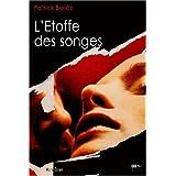 L'Etoffe des songes : (Sc�nario)par Patrick Bories