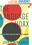 The Language Hoax: Why the World Look...
