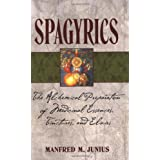 Spagyrics: The Alchemical Preparation of Medicinal Essences, Tinctures, and Elixirs ~ Manfred M. Junius