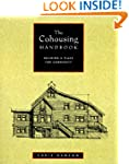 The Cohousing Handbook:  Building a P...